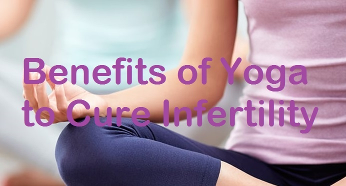 Benefits of Yoga to Cure Infertility
